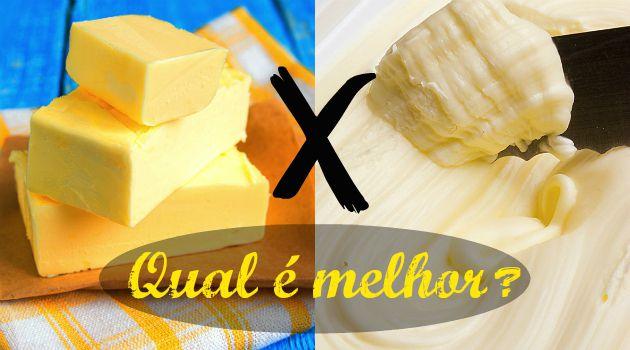 Margarina ou Manteiga qual a melhor